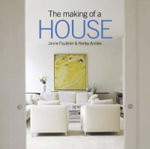 Making of a House - Harley Anstee