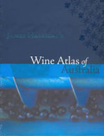 Wine Atlas of Australia - James Halliday