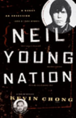 Neil Young Nation : A Fictional Autobiography - Kevin Chong