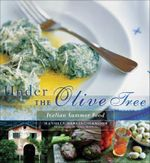 Under the Olive Tree : Italian Summer Food - Manuela Darling-Gansser