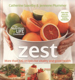 Zest : Recipes for Vitality and Good Health - Catherine Saxelby