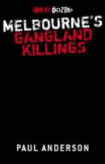 Melbourne's Gangland Killings : Melbourne's Gangland Killings - Paul Anderson