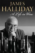 James Halliday : A Life in Wine - James Halliday