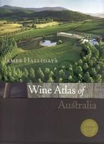 James Halliday's Wine Atlas of Australia new edition - James Halliday
