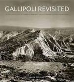 Gallipoli Revisited :  In the Footsteps of Charles Bean and the Australian Historical Mission - Janda Gooding