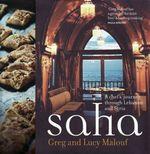 Saha : A Chef's Journey Through Lebanon and Syria - Greg Malouf