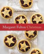 Margaret Fulton Christmas :  A Collection of Christmas Favourites - Margaret Fulton