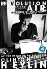 Revolution in the Air: v. 1: 1957-73 : The Songs of Bob Dylan - Clinton Heylin