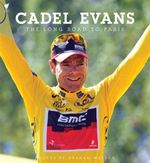 The Long Road to Paris - Cadel Evans