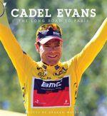 The Long Road to Paris - Cadel Evans