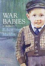 War Babies : The World of a Top Special Forces Marksman - Robert Macklin