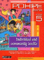 PDHPE Zone Stage 5 : Individual & Community Health : Heinemann Textbook - Pearson Education Australia