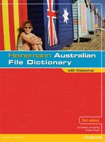 Heinemann Australian File Dictionary with Thesaurus : 3rd Edition - Andrea Hayes