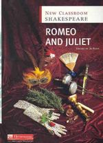 New Classroom Shakespeare : Romeo and Juliet - Jo Ryan