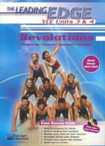Revolutions: Units 3 & 4 : The Leading Edge VCE Units 3 & 4 - S; Malone, R; Oberman, N. Thompson