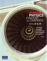 Heinemann Physics : Content and Contexts: Units 2A and 2B: the Complete Package for the Western Australian Physics Course of Study: Paperback + Interactive CD - Jeff Cahill
