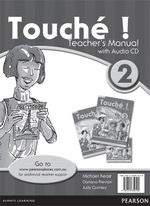 Touche ! 2 : Teacher's Manual with Audio CD - Pearson Education Australia