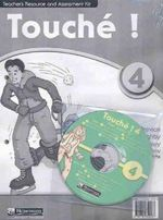 Touche ! 4 : Teachers Resource and Asseessment Kit - Pearson Education Australia