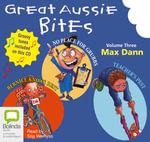 Great Aussie Bites : Vol. 3 - Max Dann
