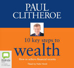 10 Key Steps to Wealth - Paul Clitheroe