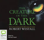 The Creature in the Dark - Robert Westall