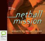 Netball Mission - Bernadette Hellard