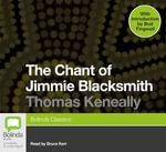The Chant of Jimmie Blacksmith - Thomas Keneally