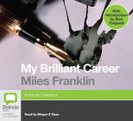 My Brilliant Career : Classic series - Miles Franklin