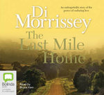 The Last Mile Home 2005 - Di Morrissey