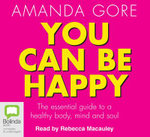 You Can be Happy - Amanda Gore