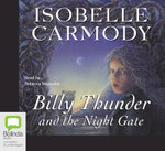 Billy Thunder and the Night Gale - Isobelle Carmody