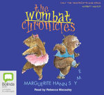 The Wombat Chronicles - Marguerite Hann Syme