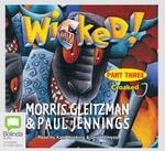Wicked! : Bk. 3 - Morris Gleitzman