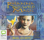 Rhianna and the Wild Magic : (the Girl,the Dragon,and the Wild Magic) - Dave Luckett