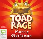 Toad Rage : Toad #1 - Morris Gleitzman