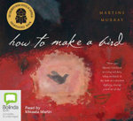 How to Make a Bird - Martine Murray