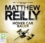 Hover Car Racer : Audio CD - Matthew Reilly