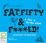 Fat, Fifty and F***ed! - Geoffrey McGeachin