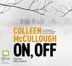 On, Off - Colleen McCullough
