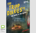 The Tripp Diaries: Tripps Versus the Traffic Bk. 1 : The Tripps Versus the Traffic - Stig Wemyss