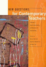 New Questions for Contemporary Teachers : Taking a Socio-Cultural Approach to Education - Bruce Burnett