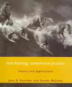 Marketing Communications : Theory and Applications - John R. Rossiter