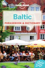 Baltic : Covers Latvian, Lithuanian and Estonian : Lonely Planet Phrasebook & Dictionary - Lonely Planet