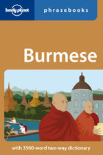 Burmese Phrasebook : Lonely Planet Phrasebook & Dictionary : 4th Edition - Lonely Planet