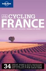 Cycling France : Lonely Planet Travel Guide : 2nd Edition - Lonely Planet