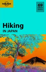 Hiking In Japan : Lonely Planet Travel Guide - Lonely Planet