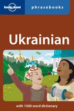 Lonely Planet : Ukrainian Phrasebook - Lonely Planet