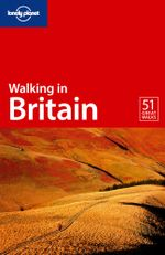 Lonely Planet : Walking In Britain - Lonely Planet