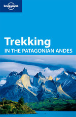 Lonely Planet : Trekking In The Patagonian Andes - Lonely Planet