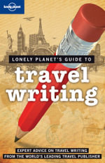 Travel Writing : Lonely Planet Travel Literature Series